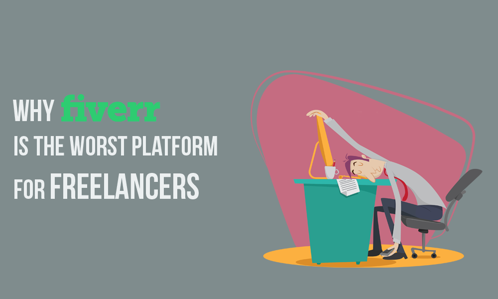 [Image: why-fiverr-is-bad-place-for-freelancers.png]