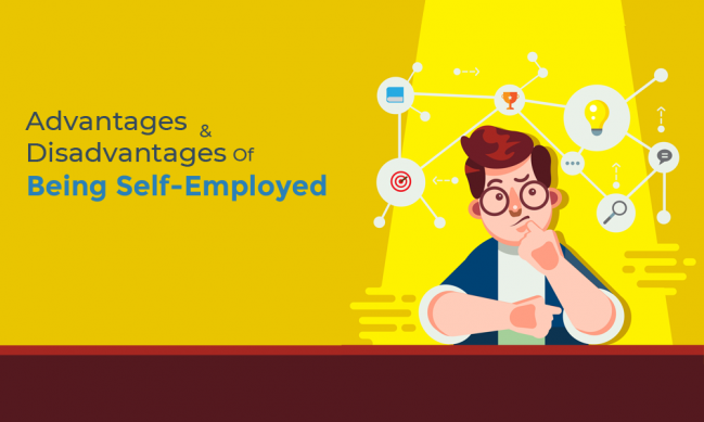 7 advantages and disadvantages of being self employed