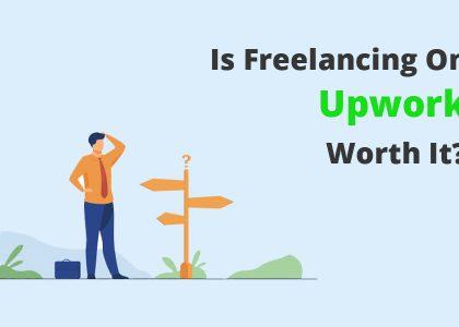 freelancing on upwork worth it