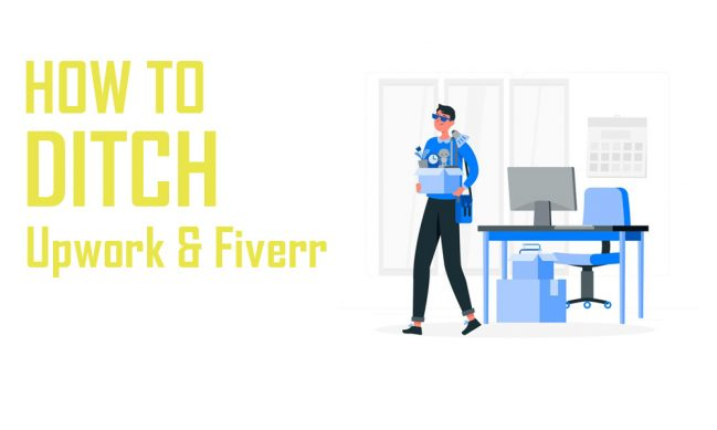 how to ditch upwork and fiverr